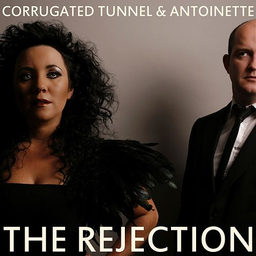 Play & Download The Rejection by Corrugated Tunnel | Napster