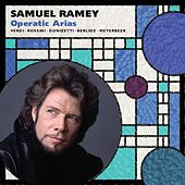 Play & Download Samuel Ramey: Opera Arias by Samuel Ramey | Napster
