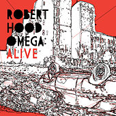 Play & Download Omega: Alive by Robert Hood | Napster