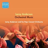 Anderson, L.: Orchestral Music (Anderson and His Pops Concert Orchestra) (1950-1951) by Leroy Anderson