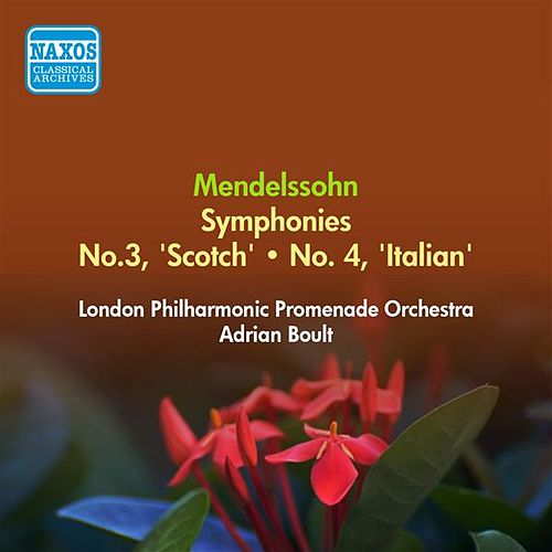 Play & Download Mendelssohn, F.: Symphonies Nos. 3, 'Scottish' and 4, 'Italian' (London Philharmonic Promenade, Boult) (1955) by Adrian Boult | Napster