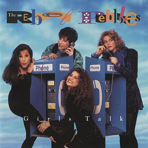 Play & Download Girls Talk by Rebel Pebbles | Napster