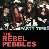 Play & Download Party Time by Rebel Pebbles | Napster