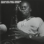 Play & Download Blue Note Stanley Turrentine/Sextet Sessions by Stanley Turrentine | Napster