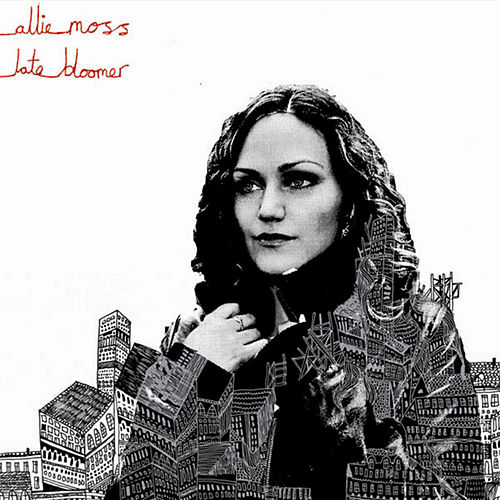Play & Download Late Bloomer by Allie Moss | Napster