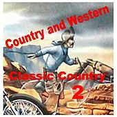 Play & Download Classic Country 2 by Various Artists | Napster