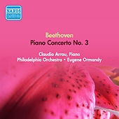Beethoven, L. Van: Piano Concerto No. 3 (Arrau, Philadelphia Orchestra, Ormandy) (1953) by Claudio Arrau