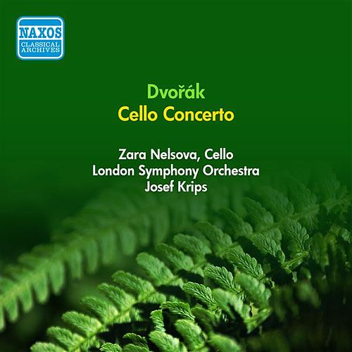 Dvorak, A.: Cello Concerto (Nelsova, London Symphony, Krips) (1951) by Zara Nelsova