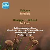 Play & Download Debussy, C.: Fantaisie / Honegger, A.: Piano Concertino / Milhaud, D.: Piano Concerto No. 1 (Jacquinot, Fistoulari) (1951, 1953) by Anatole Fistoulari | Napster