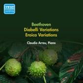 Beethoven, L. Van: Diabelli Variations / Eroica Variations (Arrau) (1953) by Claudio Arrau