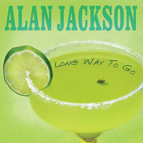 Play & Download Long Way To Go by Alan Jackson | Napster