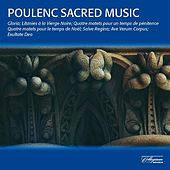 Play & Download Poulenc: Sacred Music by Various Artists | Napster