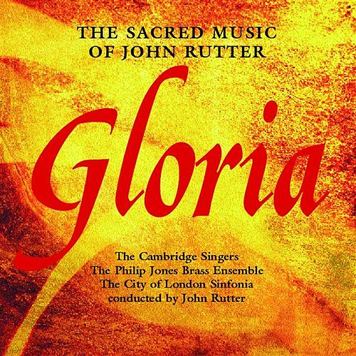 Play & Download Gloria - The Sacred Music Of John Rutter by Various Artists | Napster