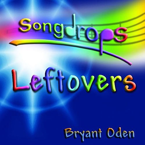 Leftovers by Bryant Oden