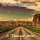 Play & Download A Thousand Miles - Single by All The Right Moves | Napster