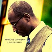 Play & Download I the Created - Single by Marcus Johnson | Napster