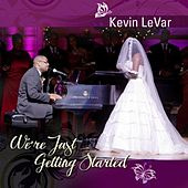Play & Download We're Just Getting Started - Single by Kevin LeVar | Napster