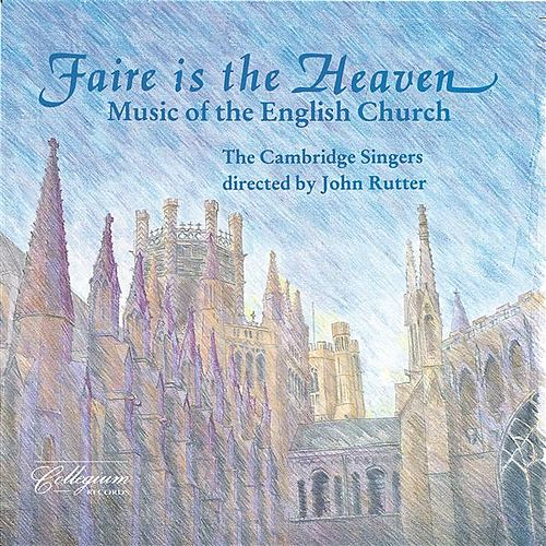 Faire Is The Heaven - Music Of The English Church by Various Artists