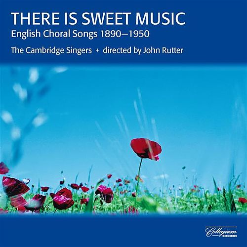 Play & Download There Is Sweet Music - English Choral Songs 1890-1950 by Various Artists | Napster