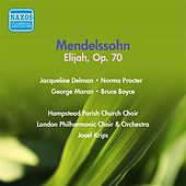 Play & Download Mendelssohn: Elijah (1954) by Jacqueline Delman | Napster