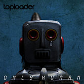 Only Human by Toploader