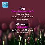 Play & Download Foss: Piano Concerto No. 2 - Waxman: Sinfonietta (1950-1957) by Franz Waxman | Napster