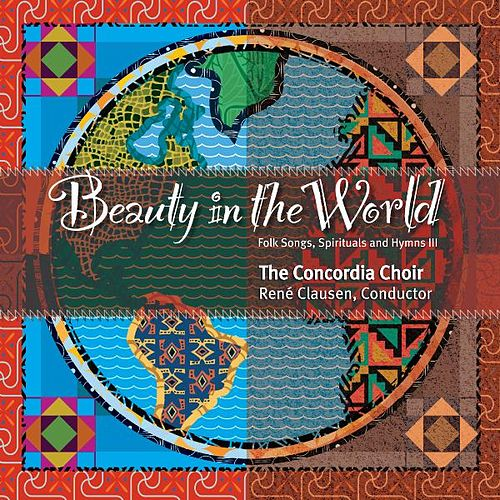 Play & Download Beauty In the World by Concordia Choir | Napster