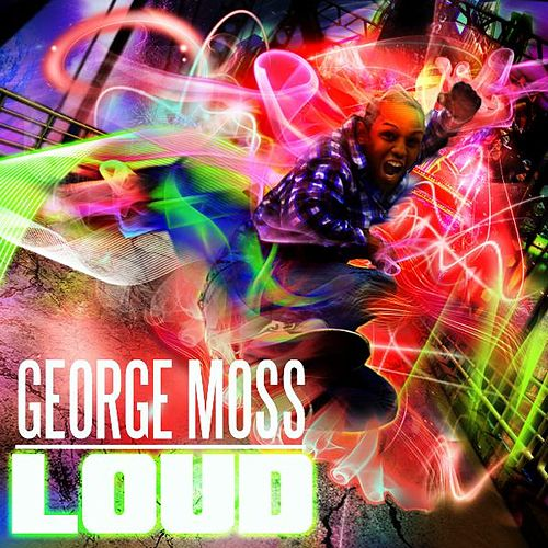 Play & Download Loud - Single by George Moss | Napster