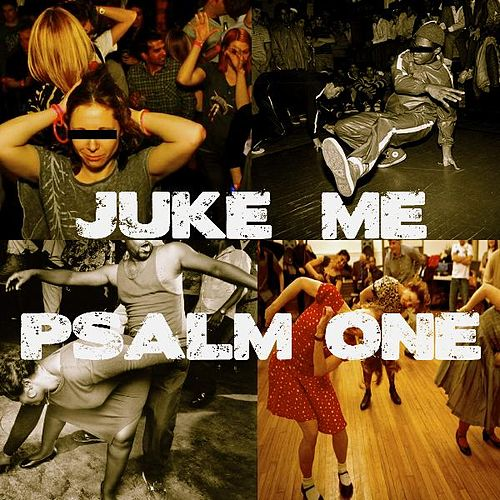 Juke Me - Single by Psalm One