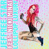 Play & Download Lollipop Luxury (feat. Nicki Minaj) - Single by Jeffree Star | Napster