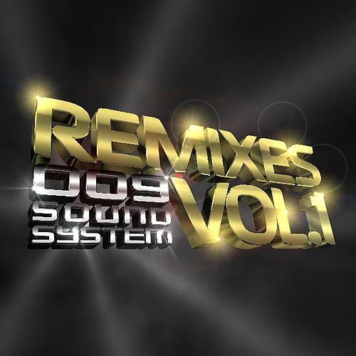 Remixes, Vol. 1 by 009 Sound System
