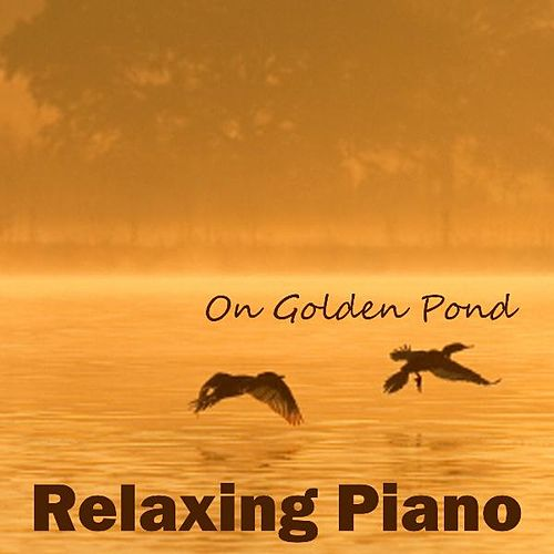 Play & Download On Golden Pond - Relaxing Piano by Relaxing Piano | Napster