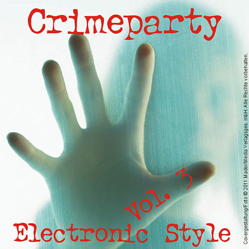 Play & Download Crime Party; Electronic Art - Vol. 3 by Various Artists | Napster