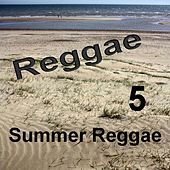 Summer Reggae 5 by Various Artists