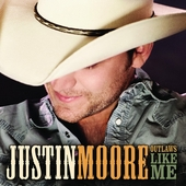 Outlaws Like Me by Justin Moore