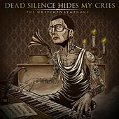 Play & Download The Wretched Symphony [Expanded Edition] by DEAD SILENCE HIDES MY CRIES | Napster