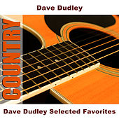 Dave Dudley Selected Favorites by Dave Dudley