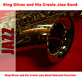 King Oliver and His Creole Jazz Band Selected Favorites von King Oliver's Creole Jazz Band