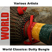 Play & Download World Classics: Dutty Bungle by Various Artists | Napster