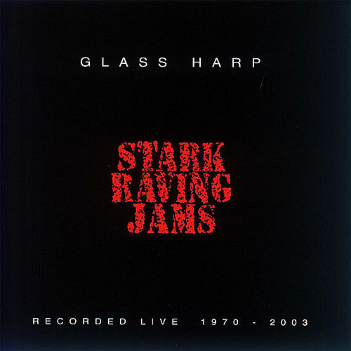 Play & Download Stark Raving Jams by Glass Harp | Napster