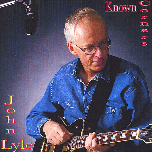 Play & Download Known Corners by John Lyle | Napster