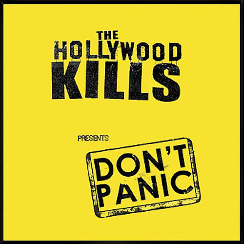 Don't Panic by The Hollywood Kills