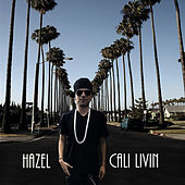 Play & Download Cali Livin by Hazel | Napster