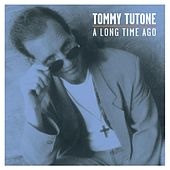 A Long Time Ago by Tommy Tutone