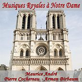 Play & Download Musiques Royales à Notre Dame (VOX Reissue) by Maurice André | Napster