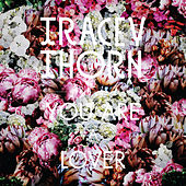 Play & Download You Are a Lover by Tracey Thorn | Napster