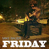 Friday (Bob Dylan Parody Cover) by Mike Bauer