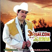 Play & Download Mujeres, Banda Y Parranda by El Halcon De La Sierra | Napster