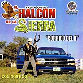 Play & Download Corrido Del 8 by El Halcon De La Sierra | Napster