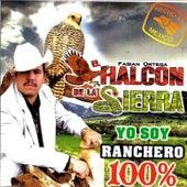 Play & Download Yo Soy Ranchero 100% by El Halcon De La Sierra | Napster